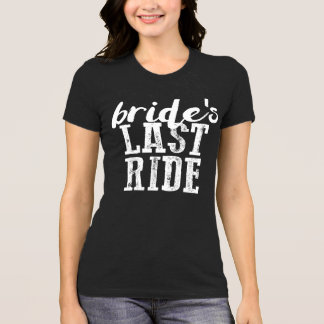 Bride's Last Ride Dark Shirt Country Bachelorette