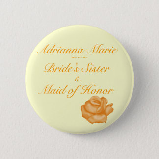 """Bride's Sister/Maid of Honor"" - Peach Rose Bloom 2 Inch Round Button"