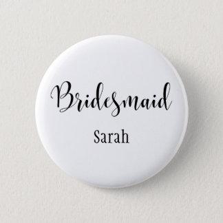 Bridesmaid 2 Black Script Typography w/ Name (30) 2 Inch Round Button