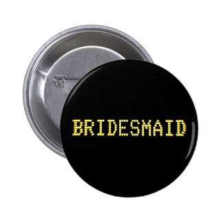 Bridesmaid. Black & Gold Color.  Las Vegas Wedding 2 Inch Round Button