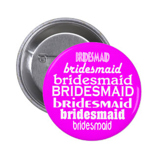 Bridesmaid Button in Pink