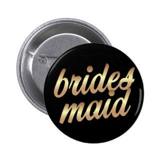 Bridesmaid Gold Button - Bachelorette party