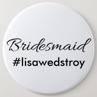 """Bridesmaid"" Personalized Bridal Button"