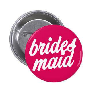 Bridesmaid Pink Button - Bachelorette party