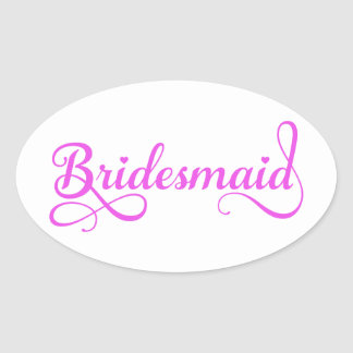 Bridesmaid, pink word art text design for t-shirt oval sticker
