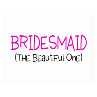 Bridesmaid The Beautiful One Postcard
