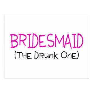 Bridesmaid The Drunk One Postcard