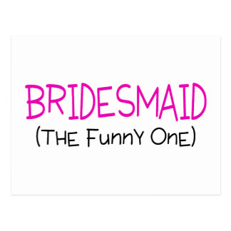 Bridesmaid The Funny One Postcard