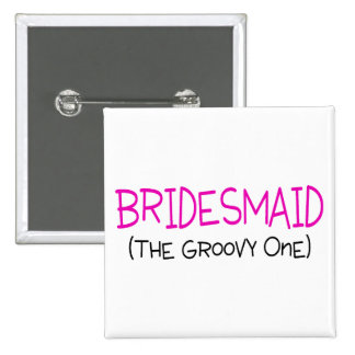 Bridesmaid The Groovy One 2 Inch Square Button