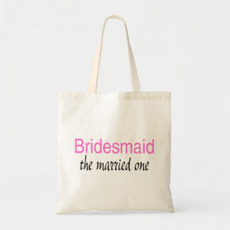 Bridesmaid (The Married One) Budget Tote Bag