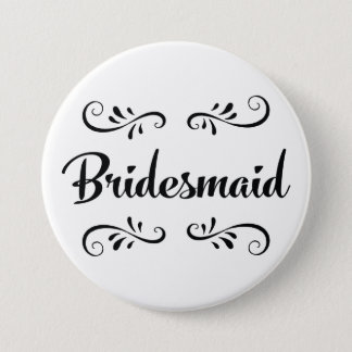 Bridesmaid Wedding Rehearsal Dinner 3 Inch Round Button