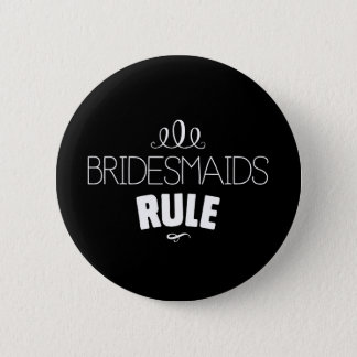 Bridesmaids Rule – White Type 2 Inch Round Button