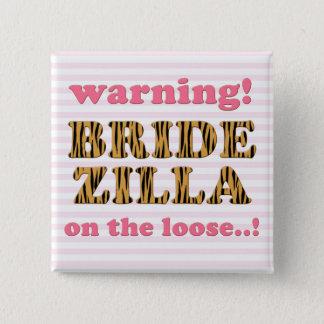Bridezilla on the loose | Fun Quote Tigerprint 2 Inch Square Button