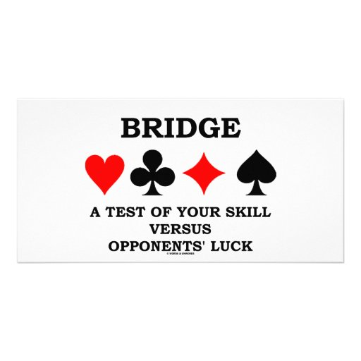 Bridge A Test Of Your Skill Versus Opponents' Luck Photo Card