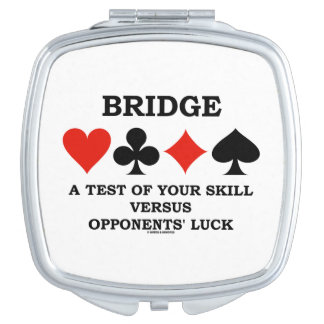 Bridge A Test Of Your Skill Vs Opponents' Luck Compact Mirror