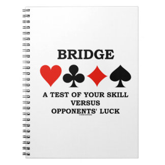 Bridge A Test Of Your Skill Vs Opponents' Luck Notebooks