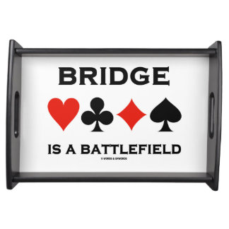 Bridge Is A Battlefield Four Card Suits Food Trays