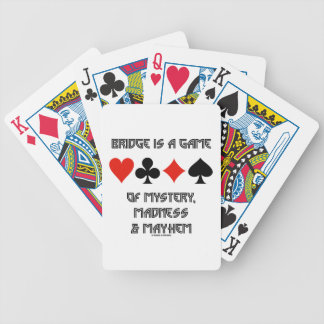 Bridge Is A Game Of Mystery Madness And Mayhem Deck Of Cards