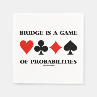 Bridge Is A Game Of Probabilities Card Suits Disposable Napkins