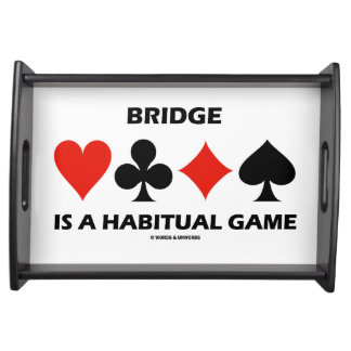 Bridge Is A Habitual Game Four Card Suits Serving Tray
