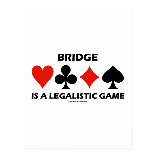 Bridge Is A Legalistic Game (Card Suits) Postcard