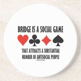 Bridge Is A Social Game Attracts Antisocial People Beverage Coaster