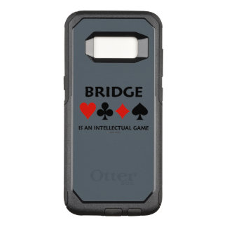Bridge Is An Intellectual Game Four Card Suits OtterBox Commuter Samsung Galaxy S8 Case