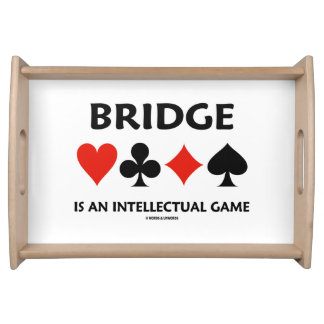 Bridge Is An Intellectual Game Four Card Suits Serving Tray