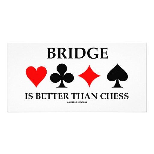 Bridge Is Better Than Chess (Bridge Game Attitude) Photo Card Template