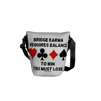 Bridge Karma Requires Balance To Win You Must Lose Messenger Bag