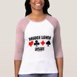 Bridge Lover Inside (Duplicate Bridge Attitude) Tshirts