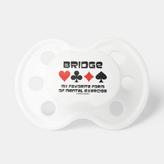 Bridge My Favorite Form Of Mental Exercise Baby Pacifier
