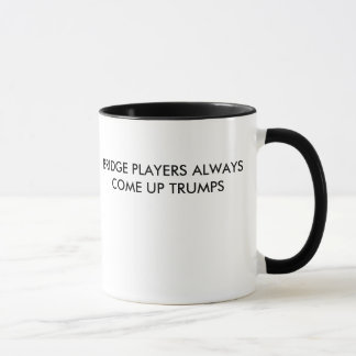 BRIDGE PLAYERS ALWAYS COME UP TRUMPS BUMPER STICK MUG