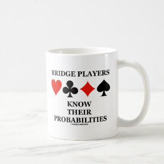 Bridge Players Know Their Probabilities Coffee Mug
