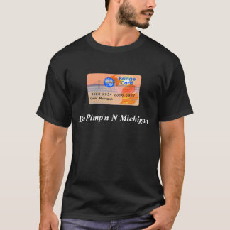 bridgecard, Big Pimp'n N Michigan - Customized T-Shirt