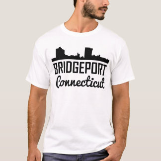 Bridgeport Connecticut Skyline T-Shirt