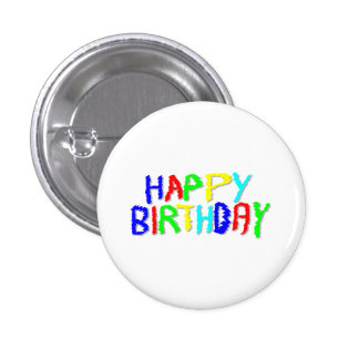 Bright and Colorful. Happy Birthday. 1 Inch Round Button
