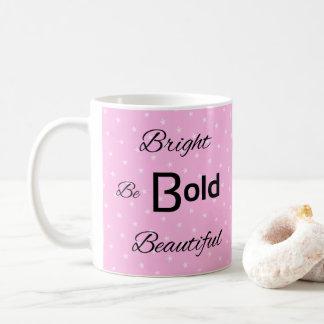 Bright Bold Beautiful inspire pink Coffee Mug