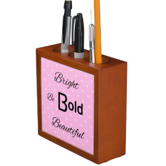 Bright Bold Beautiful inspire pink Pencil Holder