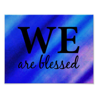 "Bright Colorful ""We Are Blessed"" Poster"