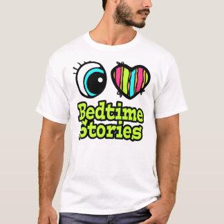 Bright Eye Heart I Love Bedtime Stories T-Shirt