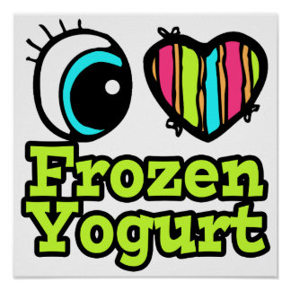 Bright Eye Heart I Love Frozen Yogurt Poster