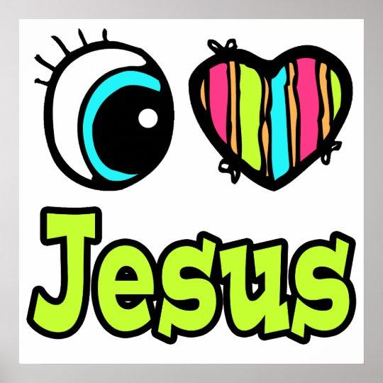 Bright Eye Heart I Love Jesus Poster