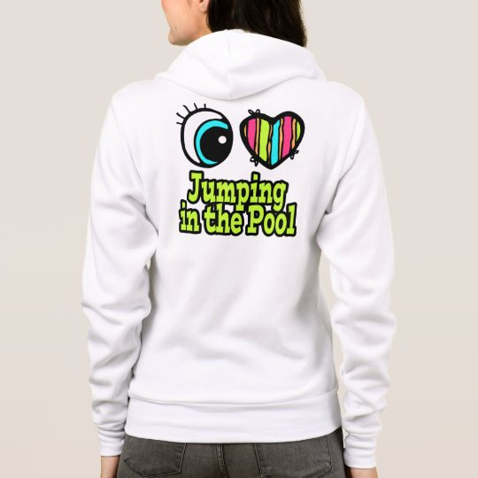 Bright Eye Heart I Love Jumping in the Pool Hoodie