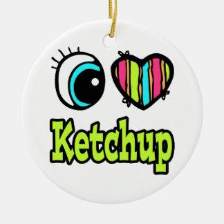 Bright Eye Heart I Love Ketchup Ceramic Ornament