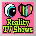 Bright Eye Heart I Love Reality TV Shows Poster