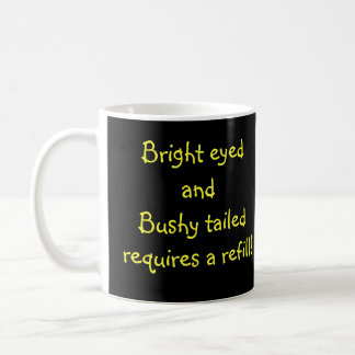 bright eyed and bushy tailed chipmunk coffee mug