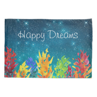 Bright Flowers Starry Night Happy Dreams Pillowcase