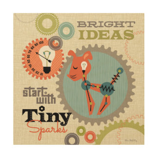 Bright ideas start with tiny sparks wood print