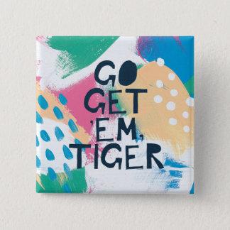 Bright Inspiration II | Go Get 'Em Tiger 2 Inch Square Button